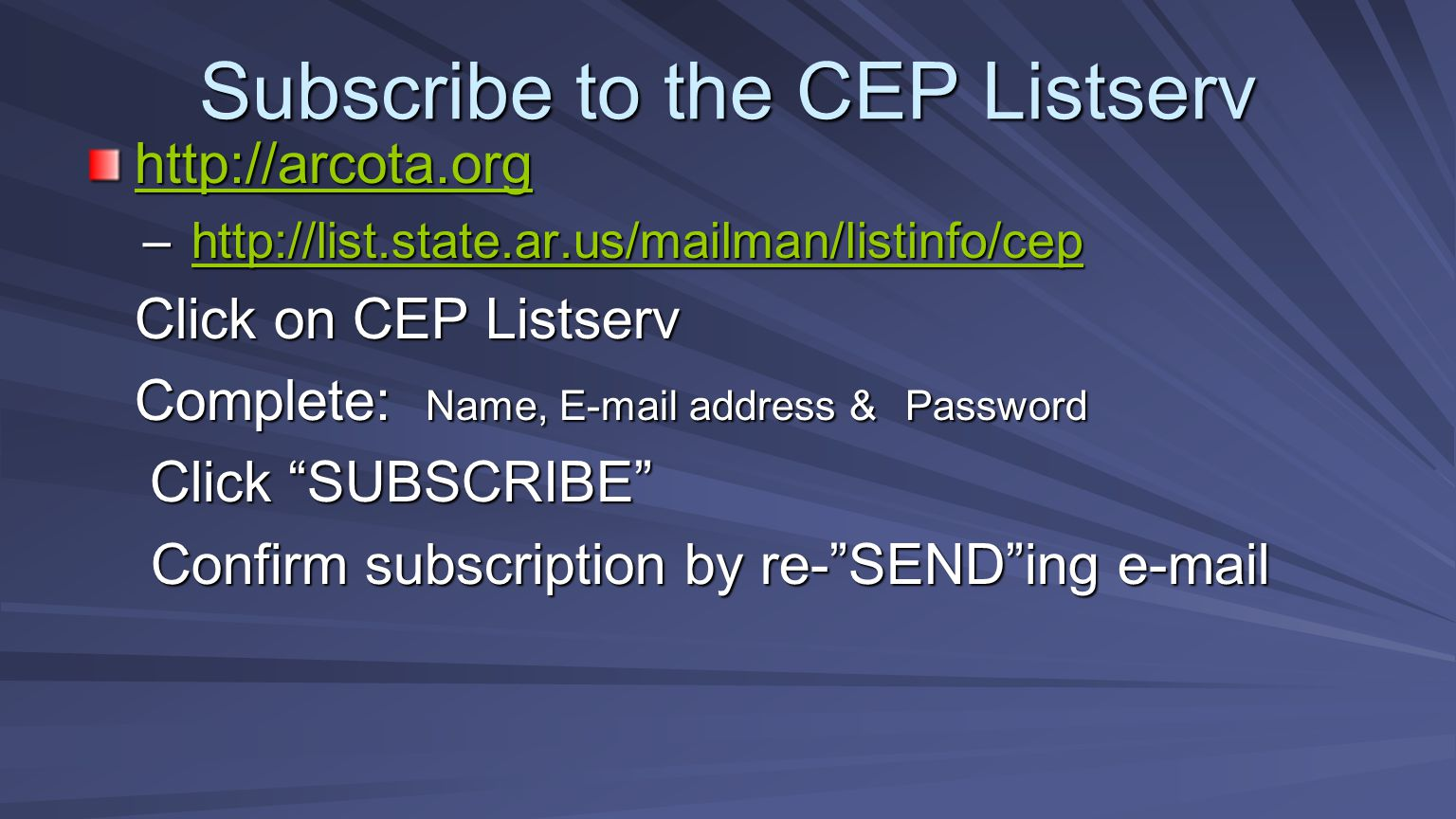 Subscribe to the CEP Listserv