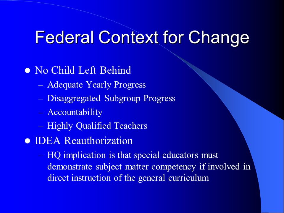 Federal Context for Change