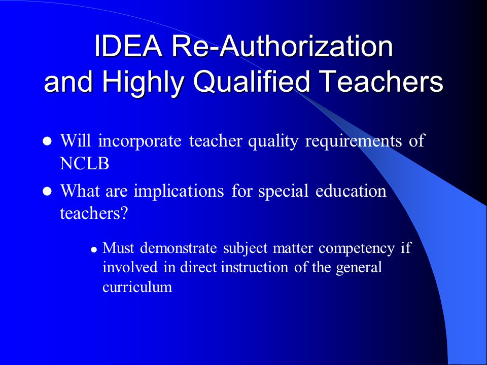 IDEA Re-Authorization and Highly Qualified Teachers