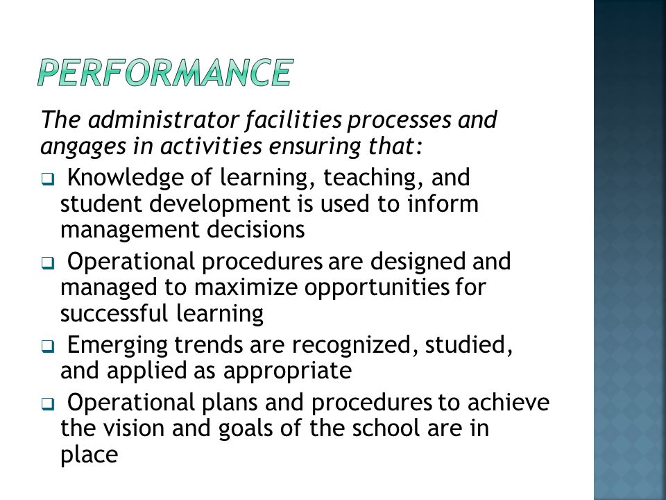 PERFORMANCE The administrator facilities processes and angages in activities ensuring that: