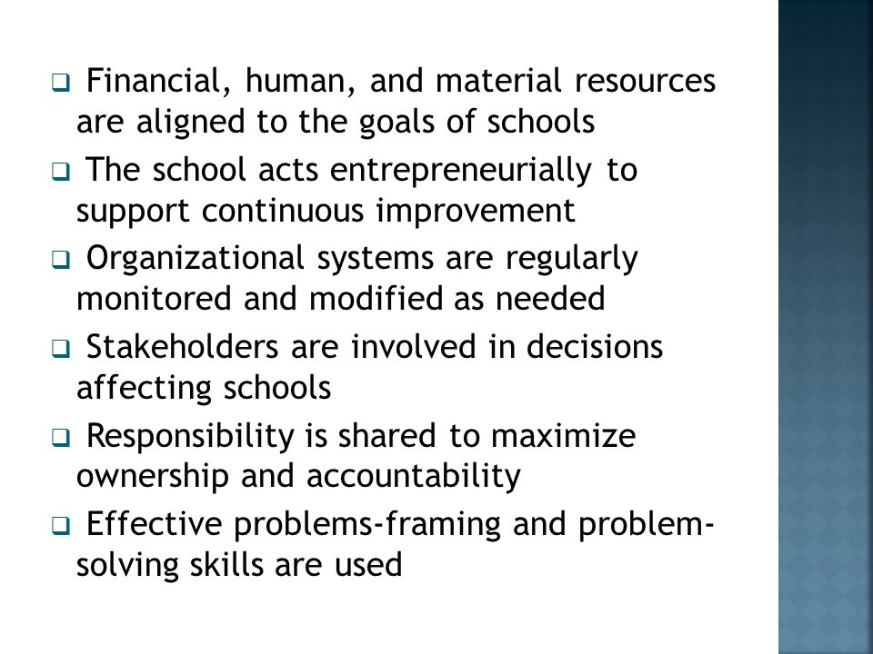 Financial, human, and material resources are aligned to the goals of schools
