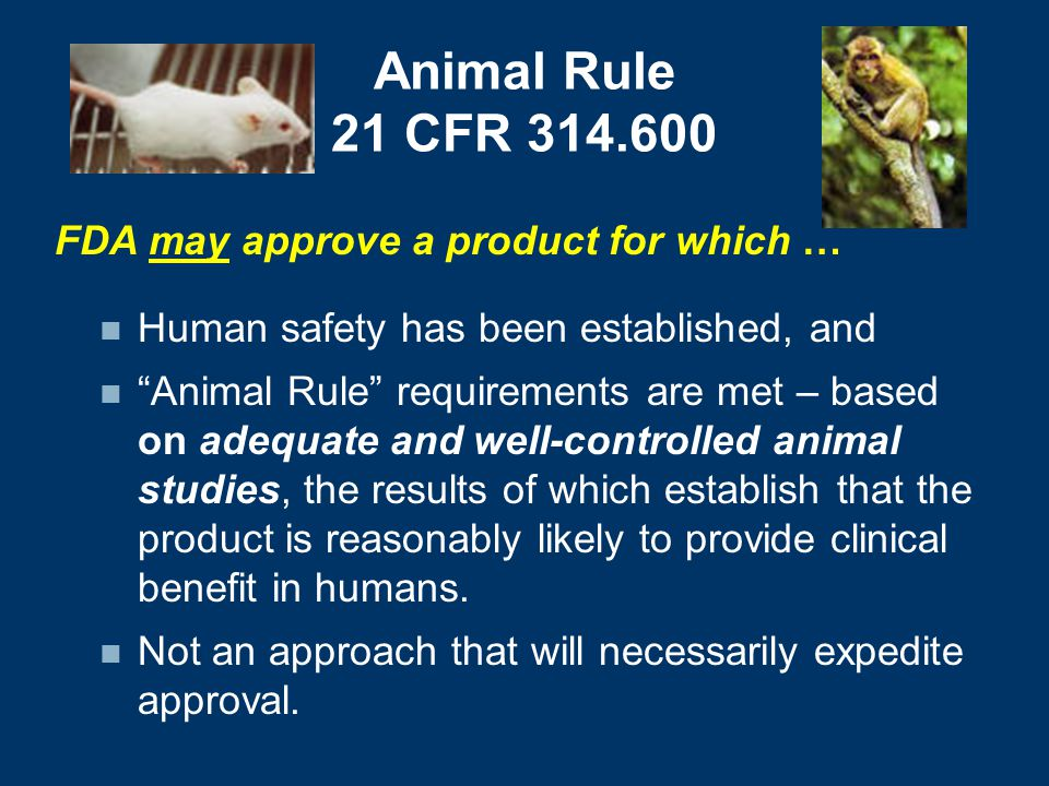 Animal Rule 21 CFR 314.600 FDA may approve a product for which …