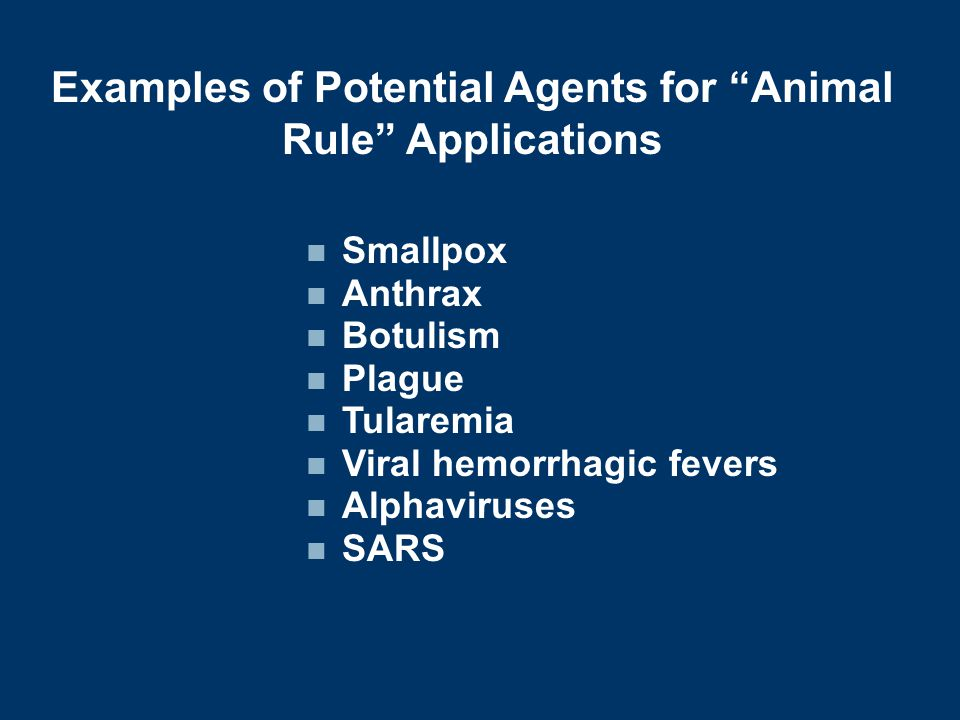 Examples of Potential Agents for Animal Rule Applications