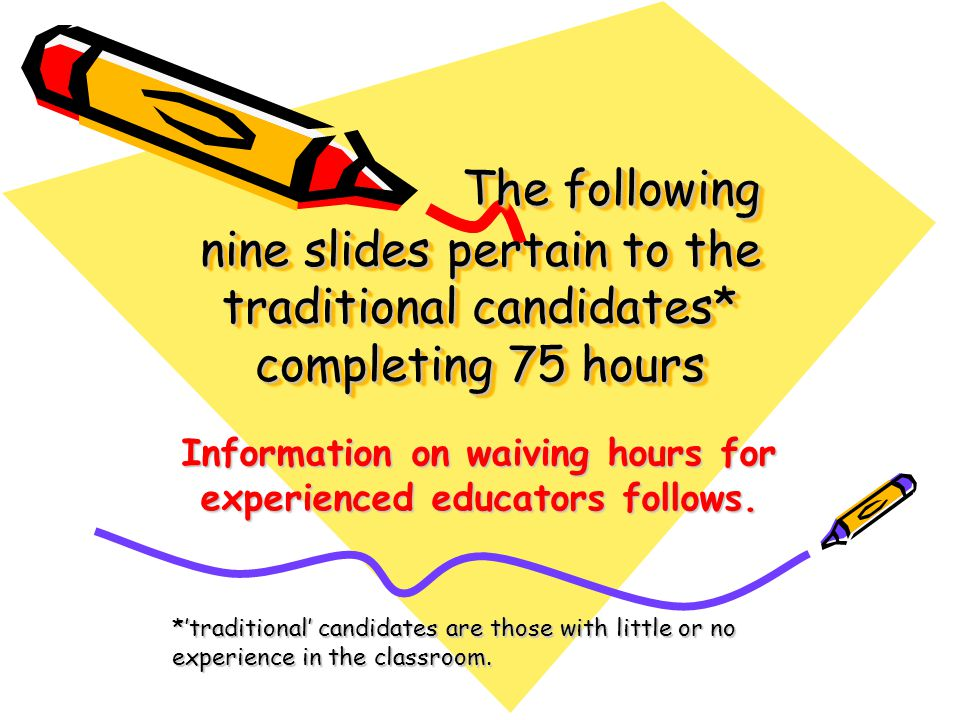 Information on waiving hours for experienced educators follows.