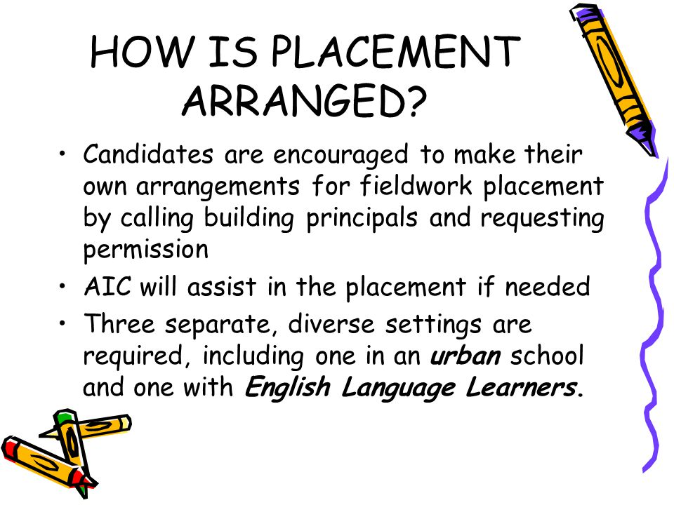 HOW IS PLACEMENT ARRANGED