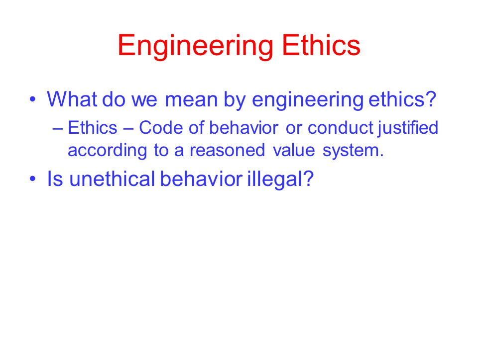 Engineering Ethics What do we mean by engineering ethics