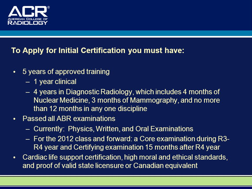 To Apply for Initial Certification you must have:
