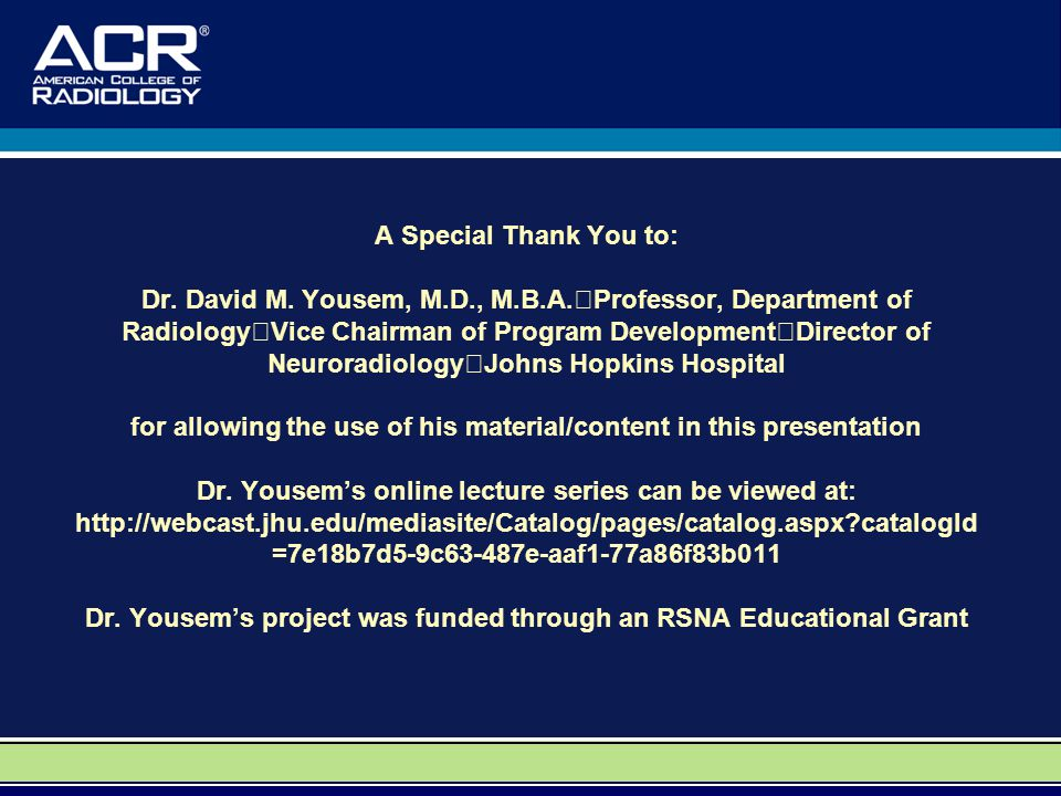 A Special Thank You to: Dr. David M. Yousem, M. D. , M. B. A