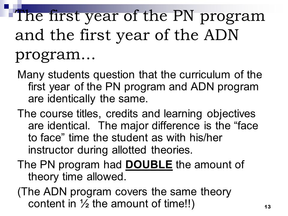 The first year of the PN program and the first year of the ADN program...