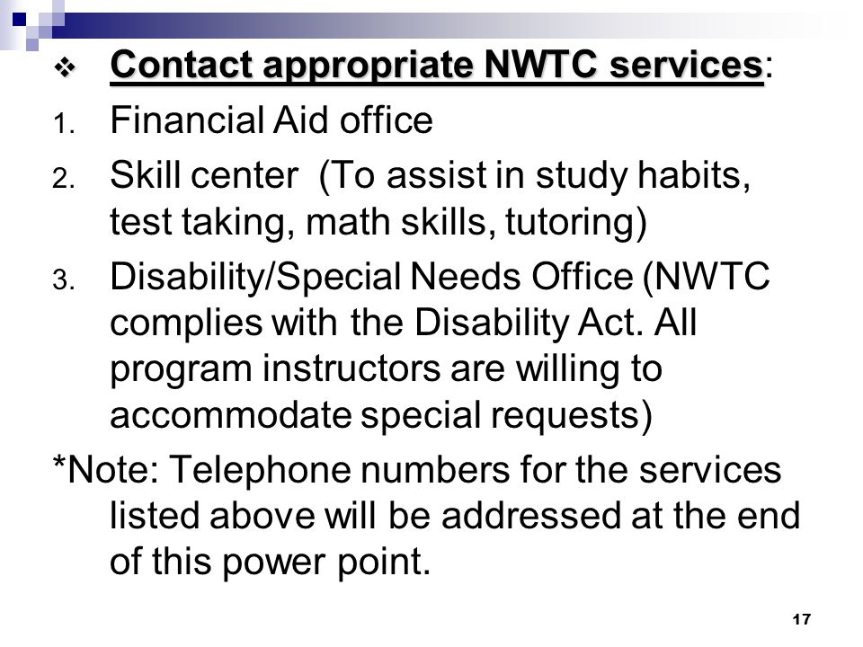 Contact appropriate NWTC services:
