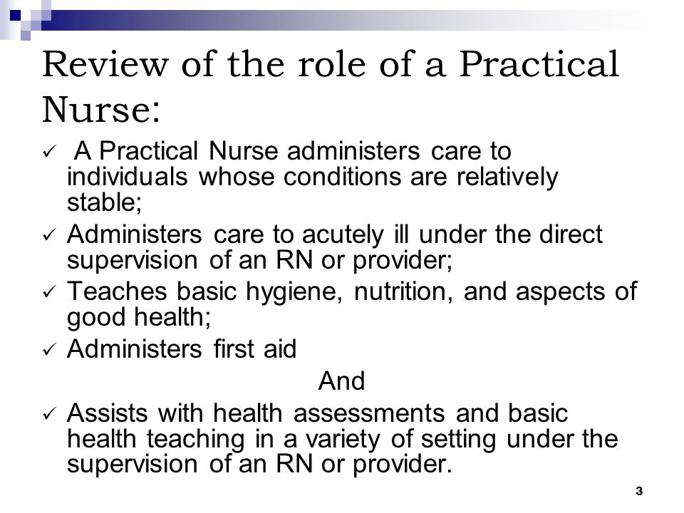 Review of the role of a Practical Nurse: