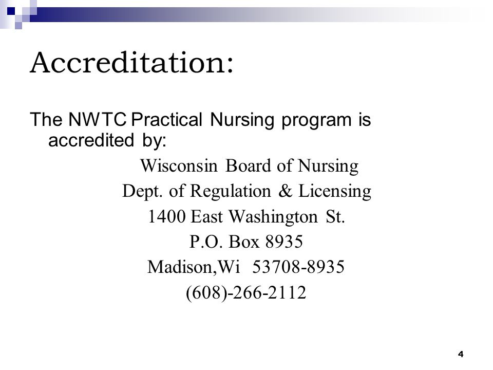Accreditation: The NWTC Practical Nursing program is accredited by: