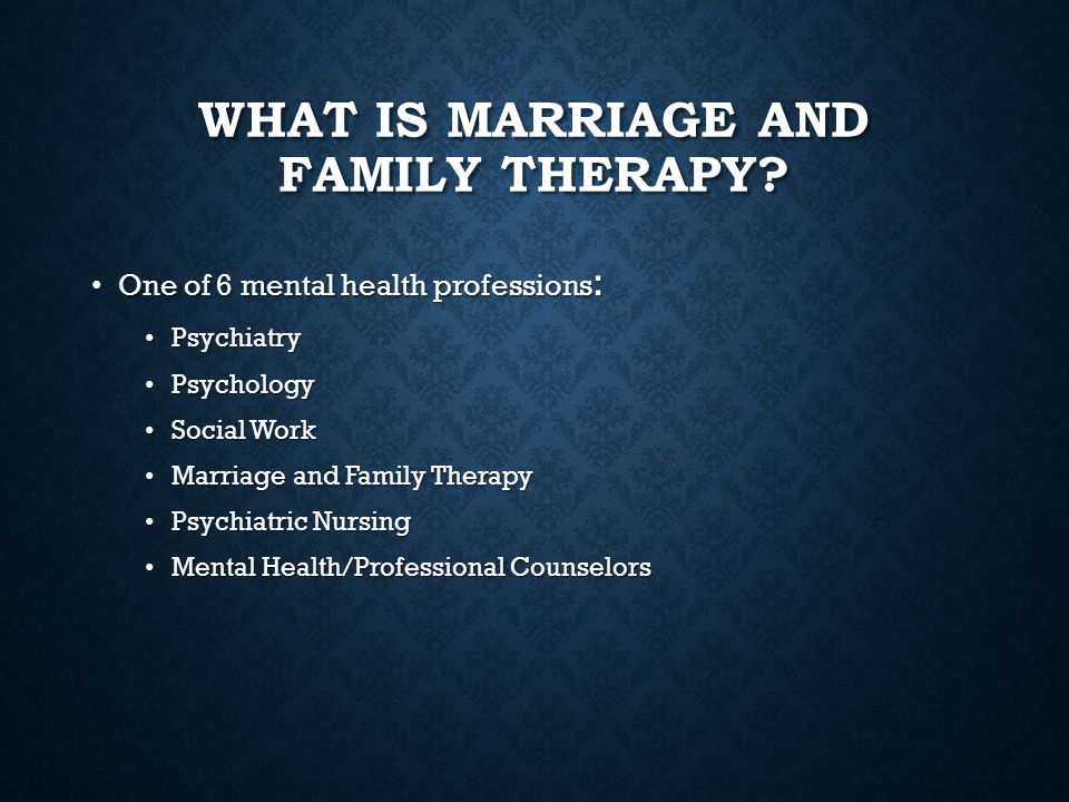 What is Marriage and Family Therapy