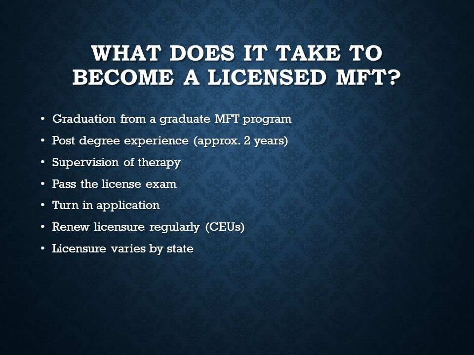 What does it take to become a licensed MFT