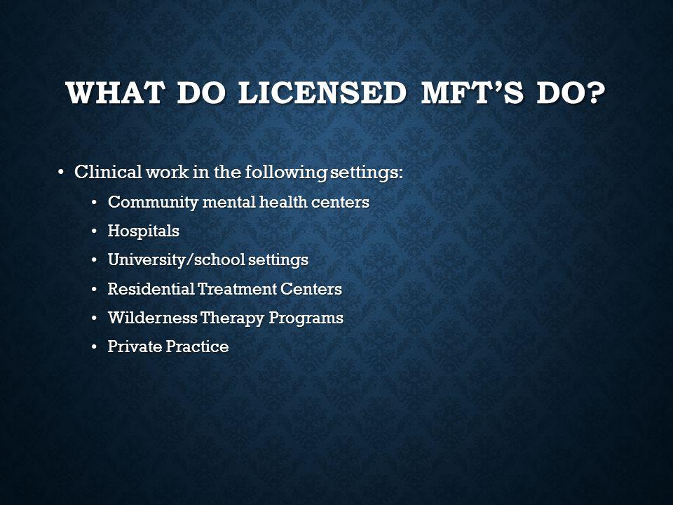 What do licensed MFT's do