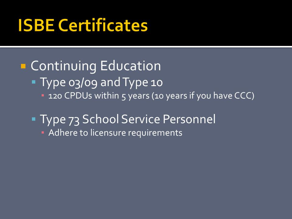 ISBE Certificates Continuing Education Type 03/09 and Type 10