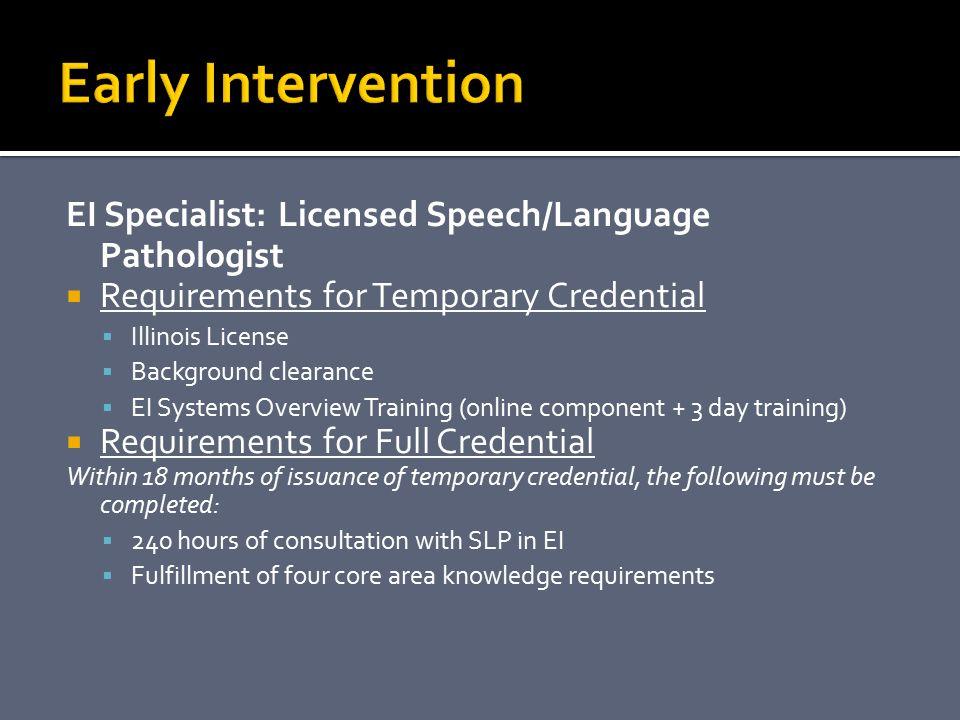 Early Intervention EI Specialist: Licensed Speech/Language Pathologist
