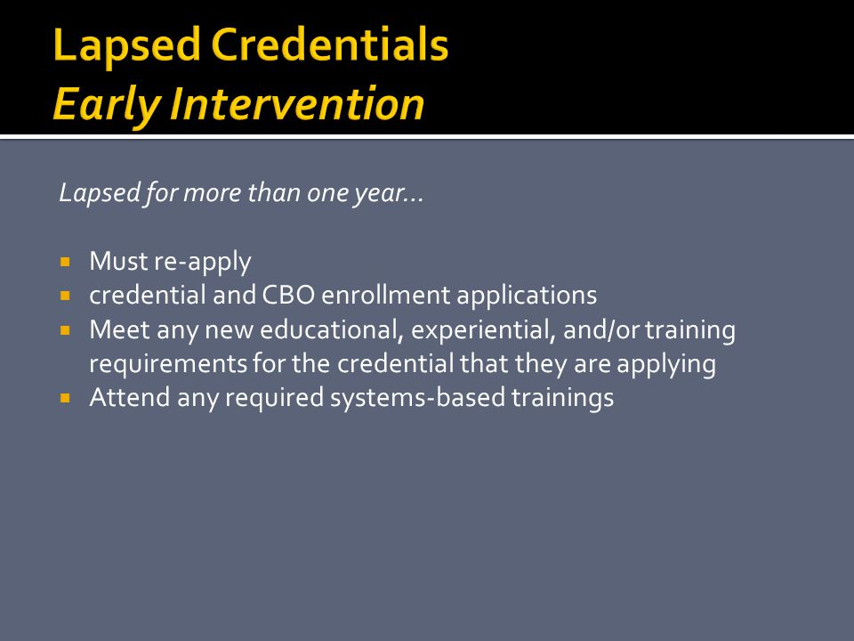 Lapsed Credentials Early Intervention