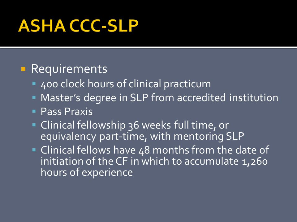 ASHA CCC-SLP Requirements 400 clock hours of clinical practicum