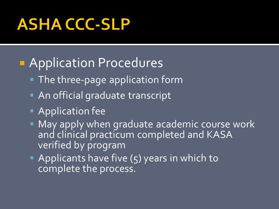 ASHA CCC-SLP Application Procedures The three-page application form
