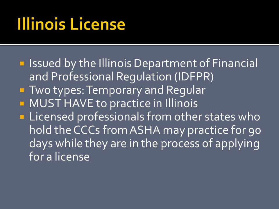 Illinois License Issued by the Illinois Department of Financial and Professional Regulation (IDFPR)