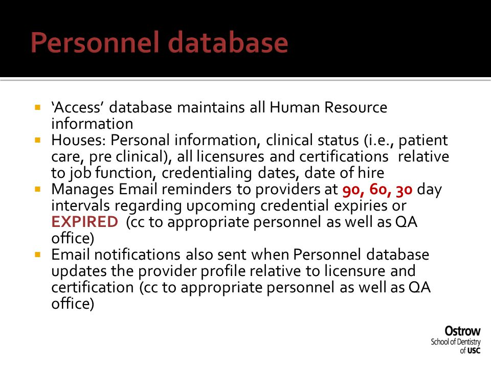 Personnel database 'Access' database maintains all Human Resource information.