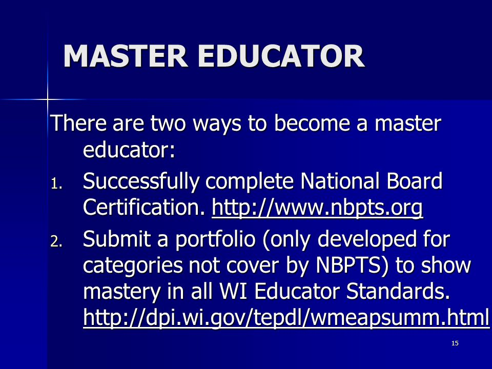 MASTER EDUCATOR There are two ways to become a master educator: