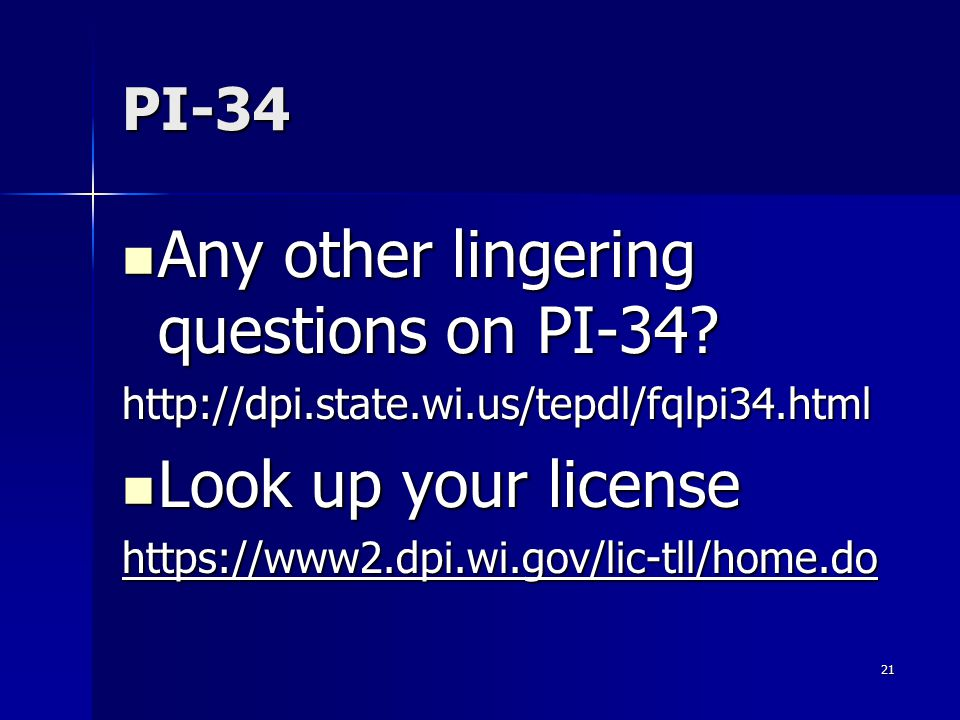 Any other lingering questions on PI-34