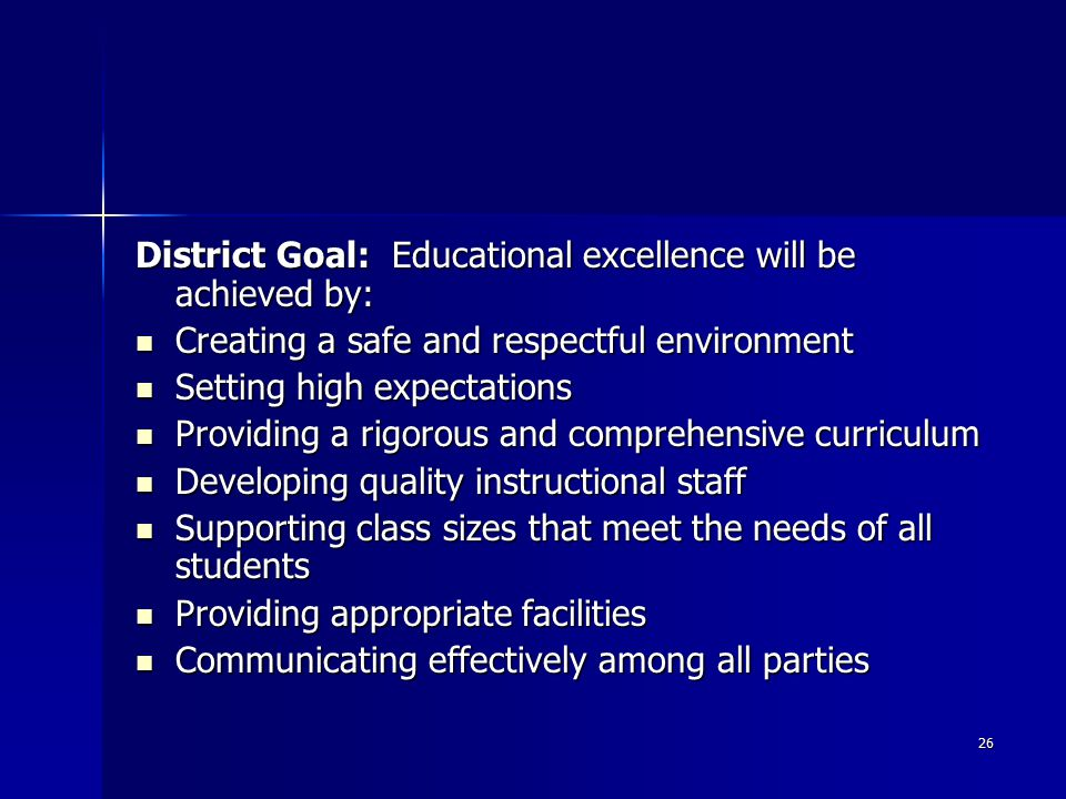 District Goal: Educational excellence will be achieved by: