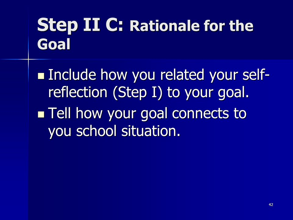 Step II C: Rationale for the Goal