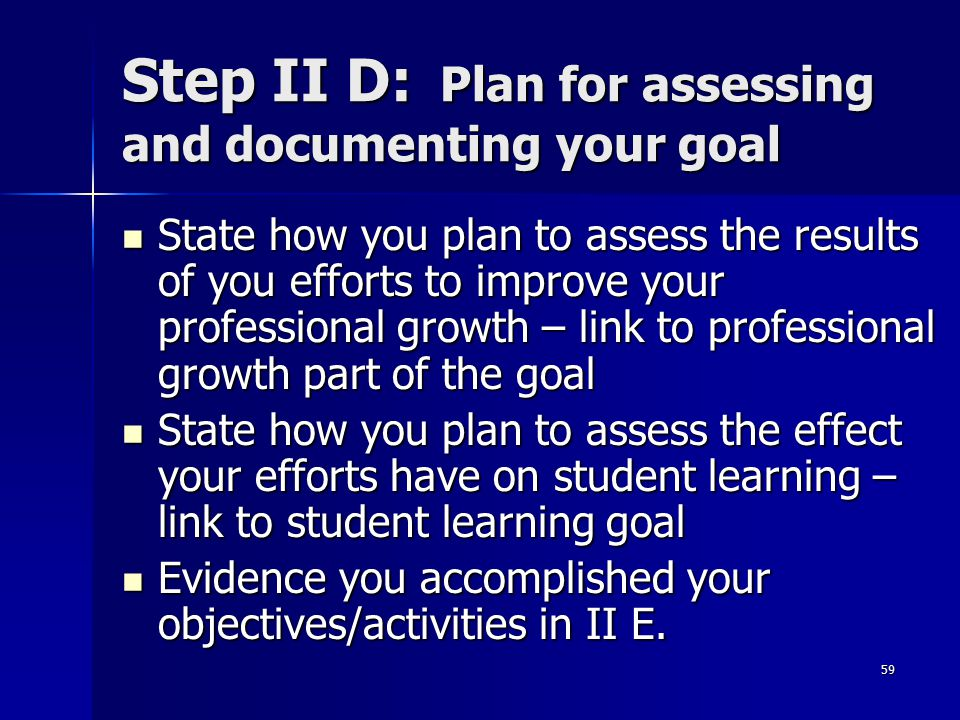 Step II D: Plan for assessing and documenting your goal