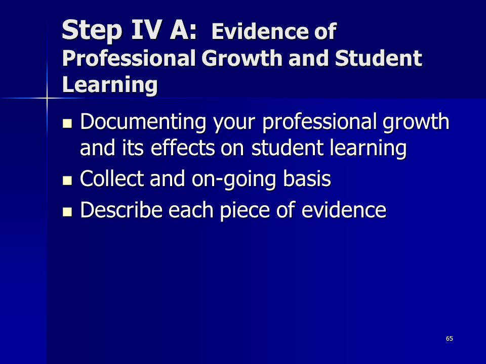 Step IV A: Evidence of Professional Growth and Student Learning