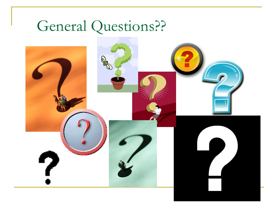 General Questions Ask for any general questions relative to the AIG program.