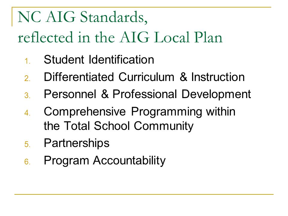 NC AIG Standards, reflected in the AIG Local Plan