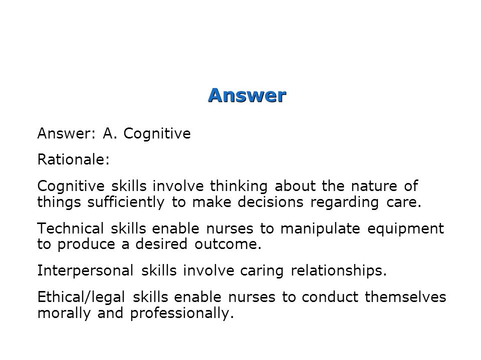 Answer Answer: A. Cognitive Rationale:
