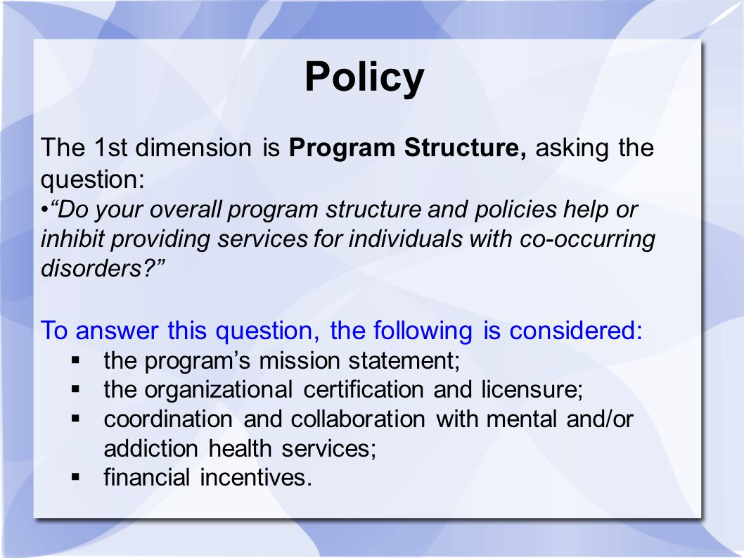 Policy The 1st dimension is Program Structure, asking the question: