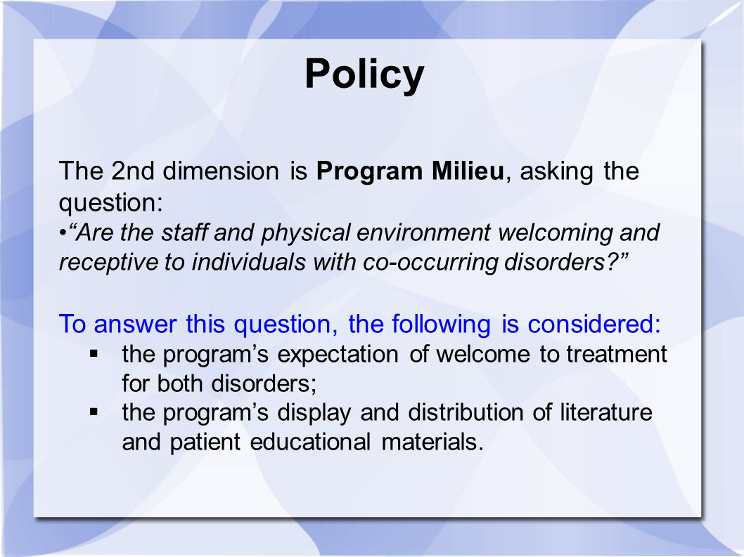 Policy The 2nd dimension is Program Milieu, asking the question: