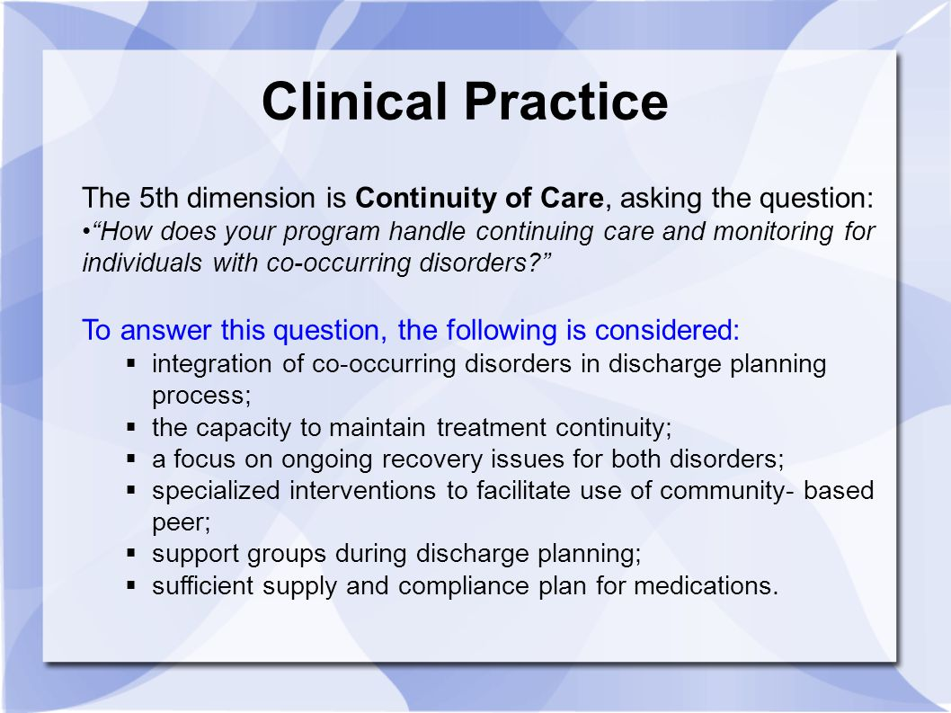 Clinical Practice The 5th dimension is Continuity of Care, asking the question: