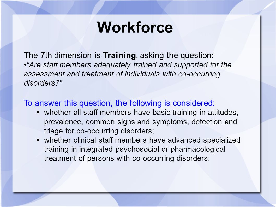 Workforce The 7th dimension is Training, asking the question: