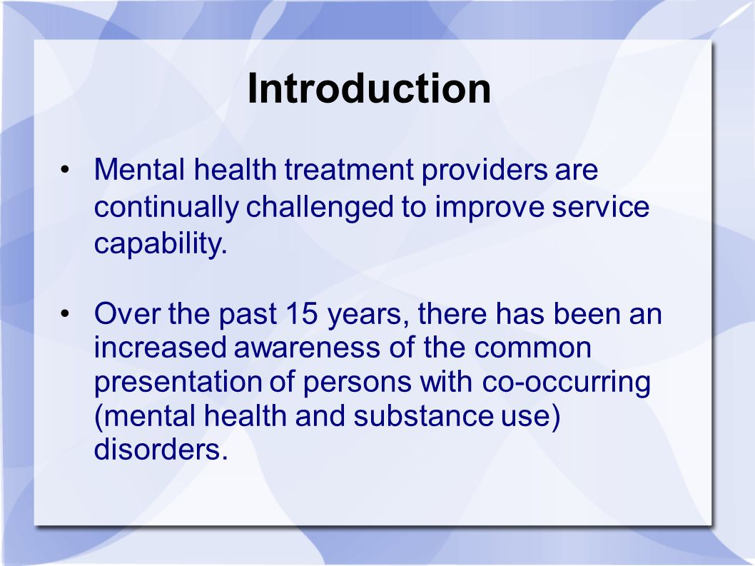 Introduction Mental health treatment providers are continually challenged to improve service capability.