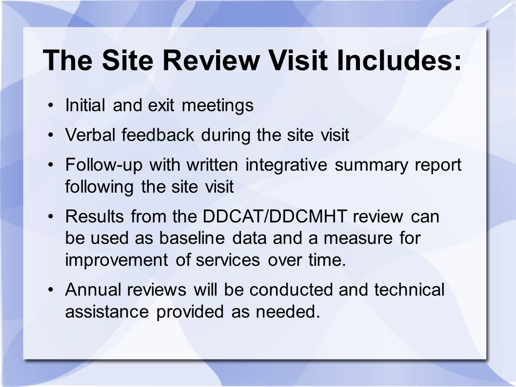 The Site Review Visit Includes: