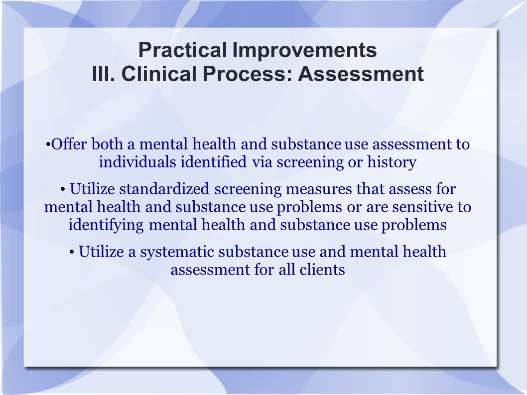 Practical Improvements III. Clinical Process: Assessment