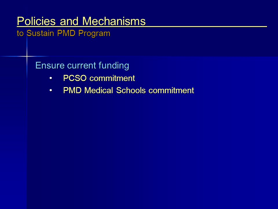 Policies and Mechanisms to Sustain PMD Program