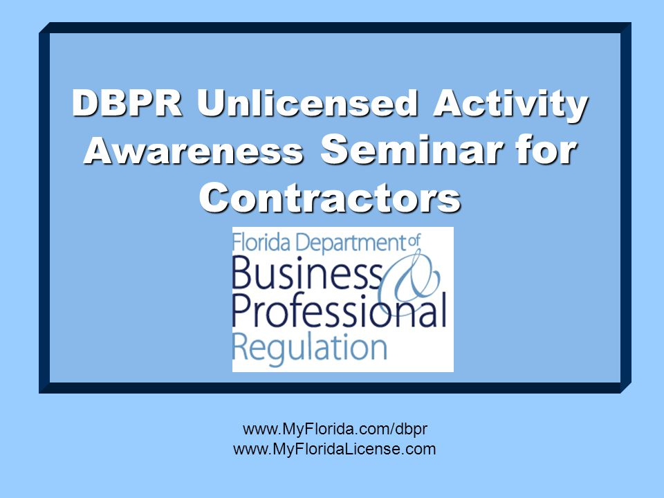DBPR Unlicensed Activity Awareness Seminar for Contractors