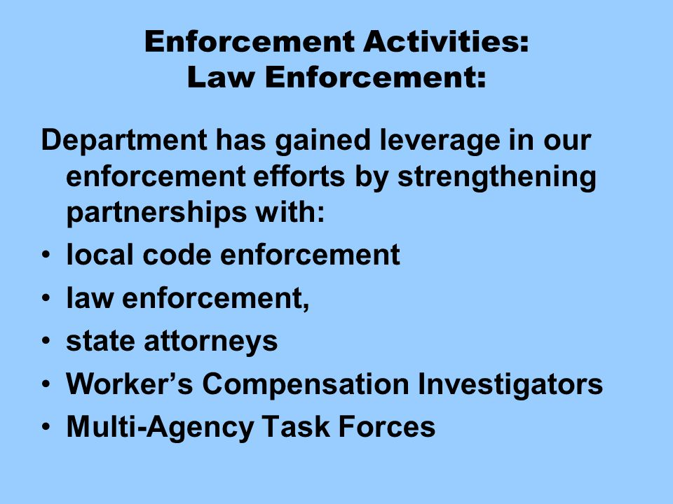 Enforcement Activities: Law Enforcement:
