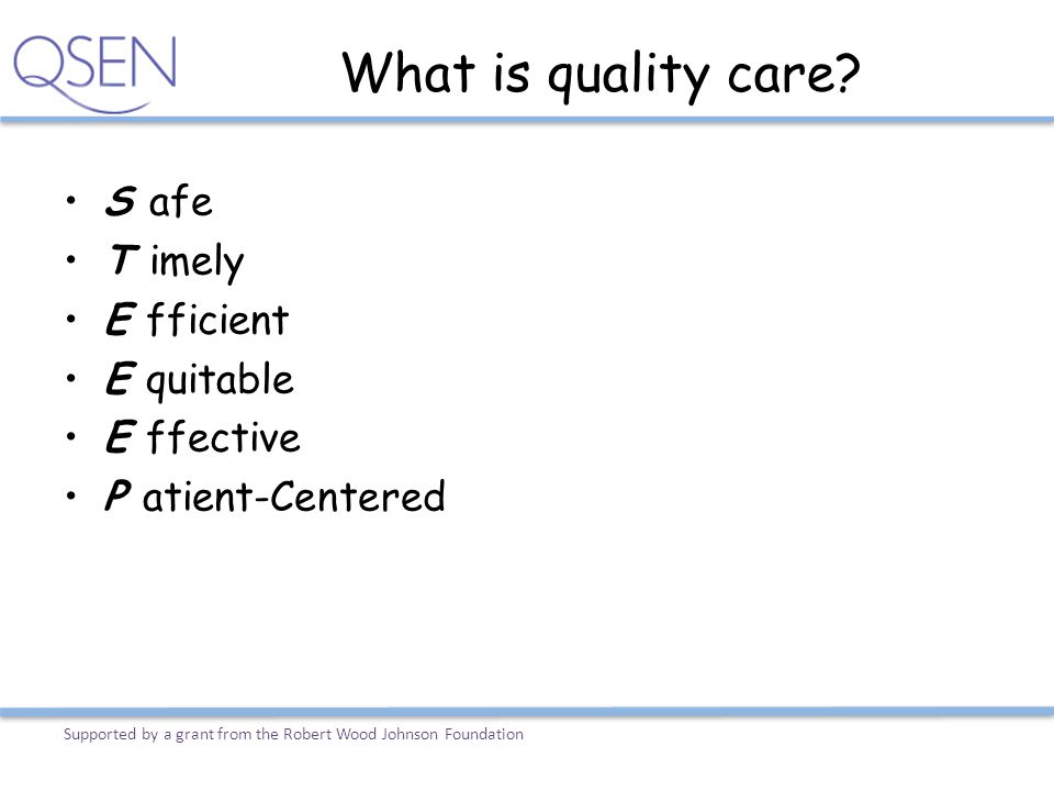 What is quality care S afe T imely E fficient E quitable E ffective