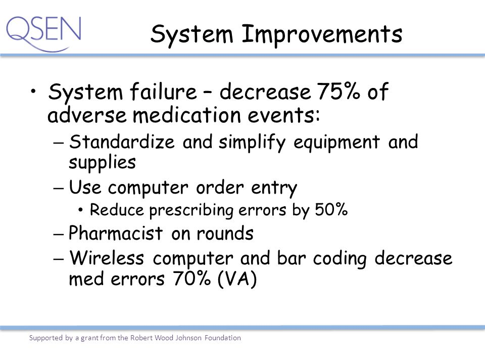 System Improvements System failure – decrease 75% of adverse medication events: Standardize and simplify equipment and supplies.