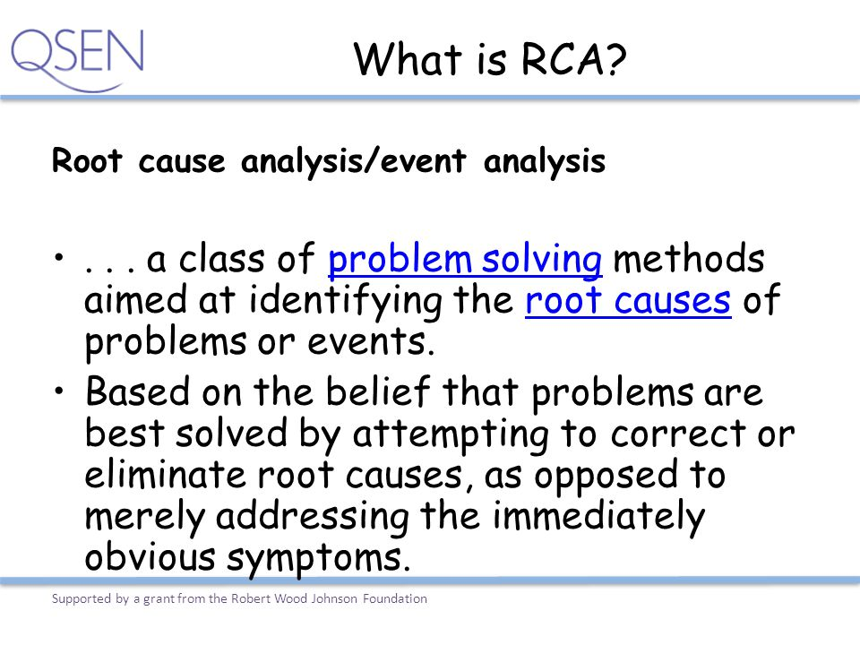 What is RCA Root cause analysis/event analysis.