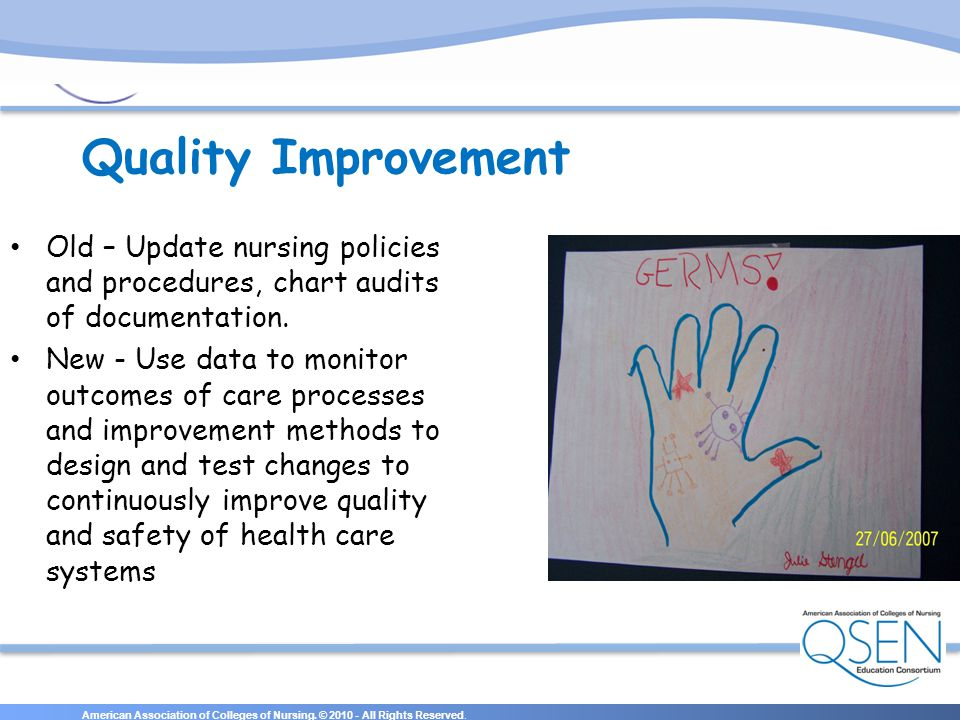 Quality Improvement Old – Update nursing policies and procedures, chart audits of documentation.