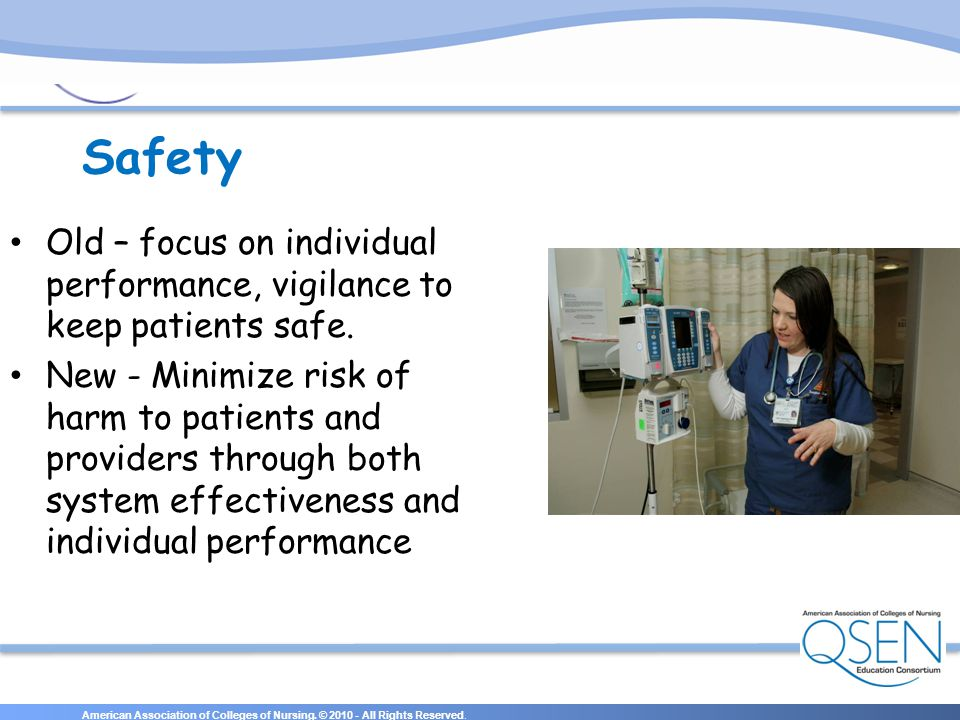 Safety Old – focus on individual performance, vigilance to keep patients safe.